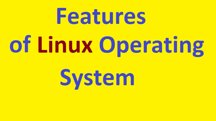 features of linux operating system
