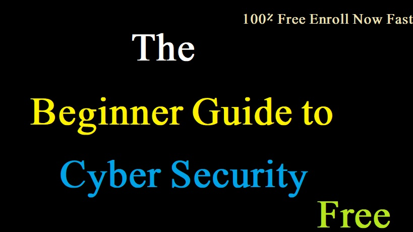 Cyber Security Course The Beginners Guide Free Courses