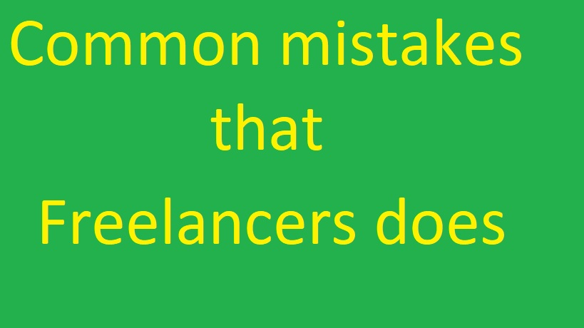 mistakes by freelancer